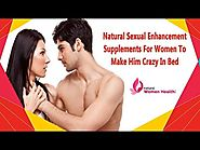 Natural Sexual Enhancement Supplements For Women To Make Him Crazy In Bed