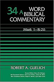 Mark (three volumes; WBC) by Robert Guelich