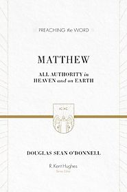Matthew (Preaching the Word) by Douglas Sean O'Donnell