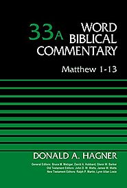 Matthew 1-13 and 14-28 (WBC) by Donald A. Hagner