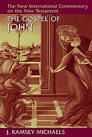 The Gospel of John (NICNT) by J. Ramsey Michaels