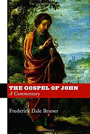 The Gospel of John by Frederick Dale Bruner
