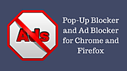 Paid and Free Pop Up Blocker - Best Ad Blocker for Chrome and Firefox