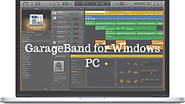 GarageBand for PC – Download for Windows 7, 8, 10 & Mac Computers