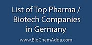 List of Top Pharma / Biotech Companies in Germany - BioChem Adda