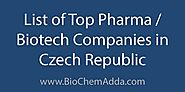 List of Top Pharma/Biotech Companies in Czech Republic - BioChem Adda