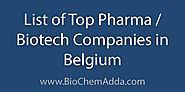 List of Top Pharma/Biotech Companies in Belgium - BioChem Adda