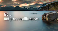 UBI is NOT Neoliberalism