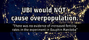 UBI would NOT cause massive overpopulation.
