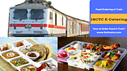 IRCTC E-Catering- How to Order Food in Train? | Railrestro