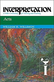 Acts (Interpretation) by William H. Willimon