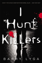 I Hunt Killers: Barry Lyga: 9780316125833: Amazon.com: Books