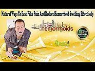 Natural Ways To Ease Piles Pain And Reduce Hemorrhoid Swelling Effectively
