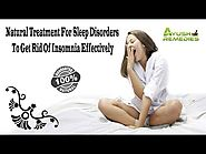 Natural Treatment For Sleep Disorders To Get Rid Of Insomnia Effectively