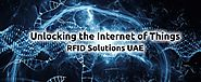 RFID Solutions UAE: Unlocking the Internet of Things