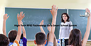 High Tech RFID Technology for a Smart School System