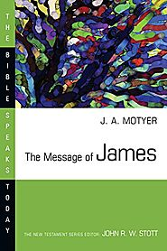 The Message of James (BST) by J.A. Motyer