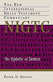 The Epistle of James (NIGTC) by Peter H. Davids