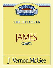 James (Thru the Bible) by J. Vernon McGee