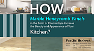How Marble Honeycomb Panels in the Form of Countertops Increase the Beauty and Appearance of Your Kitchen?