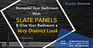 Remodel Your Bathroom with Slate Panels and Give Your Bathroom a Very Distinct Look