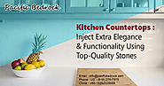 Kitchen Countertops - Inject Extra Elegance and Functionality Using Top-Quality Stones
