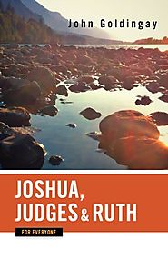 Joshua, Judges, and Ruth (For Everyone) by John Goldingay