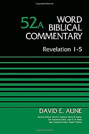 Revelation 1-5, 6-16, and 17-22 (WBC) by David E. Aune