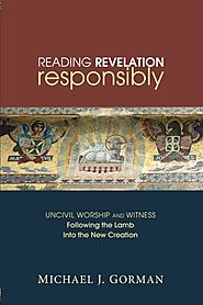 Reading Revelation Responsibly by Michael J. Gorman