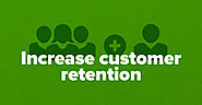 5 Unique Ways to Increase Customer Retention