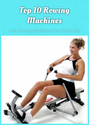 Top 10 Rowing Machines: Best Rowing Machines For Home Use