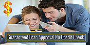 Guaranteed Loan Approval Now Possible with No Credit Check