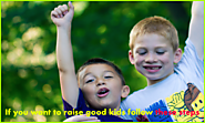 The 8 Best Advices To Raise Good Kids 'follow these steps'