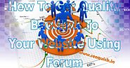 How To Get Quality Backlink To Your Website Using Forum