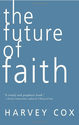 The Future of Faith: Harvey Cox: Amazon.com: Books