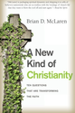 A New Kind of Christianity: Ten Questions That Are Transforming the Faith: Brian D. McLaren: 9780061853999: Amazon.co...