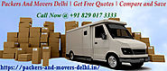 Packers And Movers In Delhi: Moving The Incomparable Of Dependable Packers And Movers In Delhi
