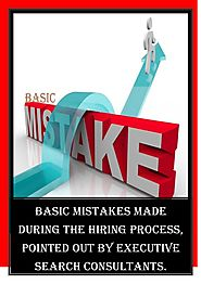 Basic mistakes made during the hiring process