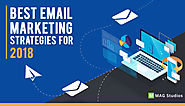 Best Email Marketing Strategies for 2018 - MAG Studios