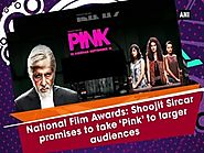 National Film Awards: Shoojit Sircar promises to take 'Pink' to larger audiences - ANI #News
