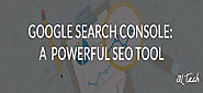 Google search console: A powerful SEO tool