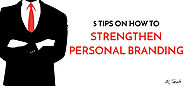 5 Tips On How to Strengthen Personal Branding