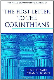 1 Corinthians (PNTC) by Roy C. Ciampa and Brian S. Rosner