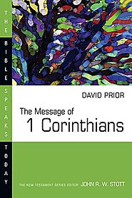 The Message of 1 Corinthians (BST) by David Prior