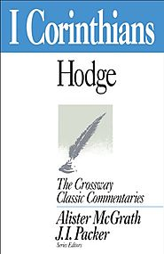 1 Corinthians (Crossway Classics) by Charles Hodge