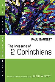 The Message of 2 Corinthians (BST) by Paul Barnett
