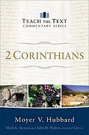 2 Corinthians (Teach the Text) by Moyer V. Hubbard
