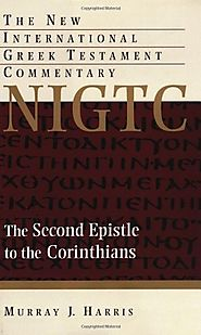 2 Corinthians (NIGTC) by Murray J. Harris
