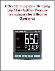 Extruder Supplies - Bringing Top Class Gefran Pressure Transducers for Effective Operation