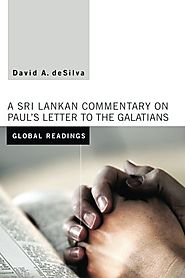 Global Readings: A Sri Lankan Commentary on Paul's Letter to the Galatians by Daniel A. deSilva
